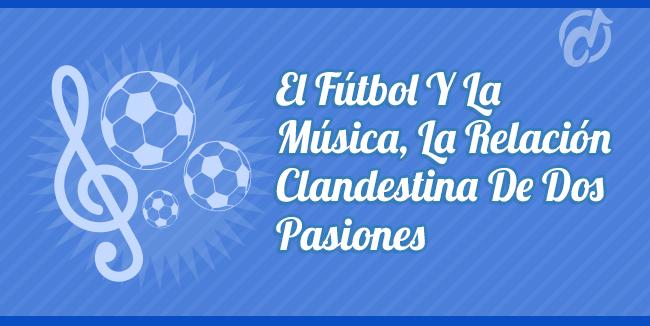 Las 10 canciones más famosas que hablan de fútbol